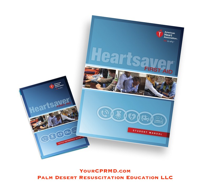 Heartsaver First Aid Student Workbook - YourCPRMD.com Palm Desert Resuscitation Education LLC (PDRE) 760-832-4277