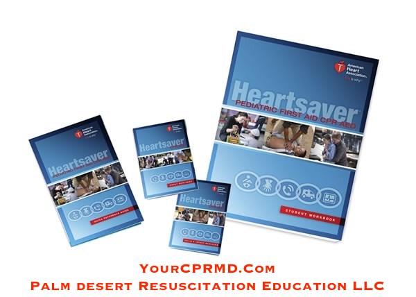 2015 Heartsaver® Pediatric - YourCPRMD.com Palm Desert Resuscitation Education LLC (PDRE) 760-832-4277
